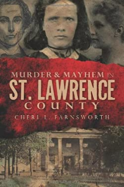 Murder & Mayhem in St. Lawrence County 9781596299641