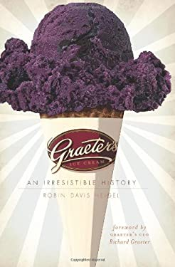Graeter's Ice Cream: An Irresistible History 9781596299719
