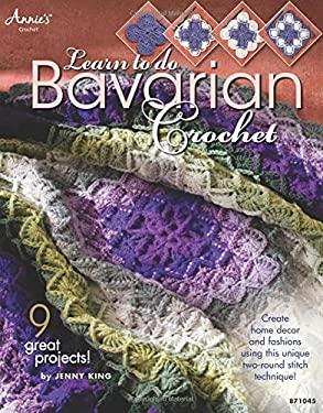 Learn to Do Bavarian Crochet 9781596353169