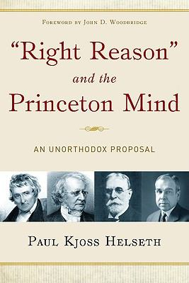 Right Reason and the Princeton Mind: An Unorthodox Proposal 9781596381438