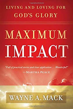 Maximum Impact: Living and Loving for God's Glory 9781596382046