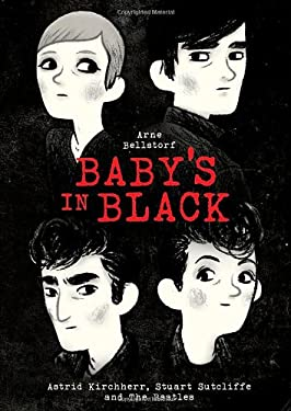 Baby's in Black: Astrid Kirchherr, Stuart Sutcliffe, and the Beatles 9781596437715