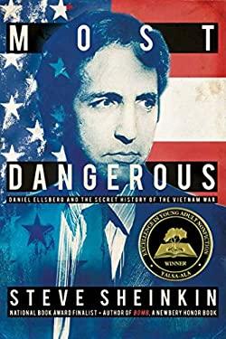 Most Dangerous: Daniel Ellsberg and the Secret History of the Vietnam War (Bccb Blue Ribbon Nonfiction Book Award (Awards))