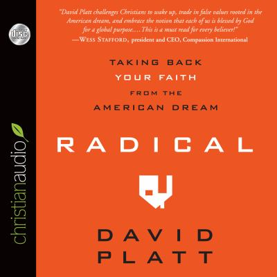 Radical: Taking Back Your Faith from the American Dream 9781596449381