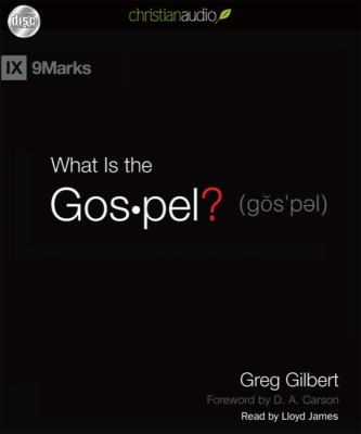 What Is the Gospel? 9781596449909