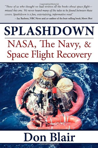 Splashdown: NASA, the Navy, & Space Flight Recovery 9781596527591