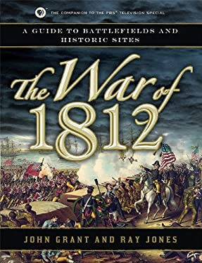 The War of 1812: A Guide to Battlefields and Historic Sites 9781596528307
