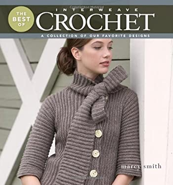 The Best of Interweave Crochet: A Collection of Our Favorite Designs 9781596683020