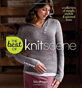 The Best of Knitscene: A Collection of Simple, Stylish, and Spirited 9781596683266