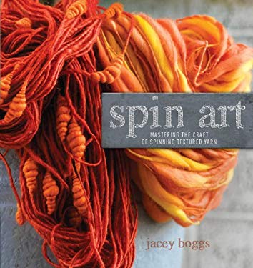 Spin Art: Mastering the Craft of Spinning Textured Yarn [With DVD] 9781596683624