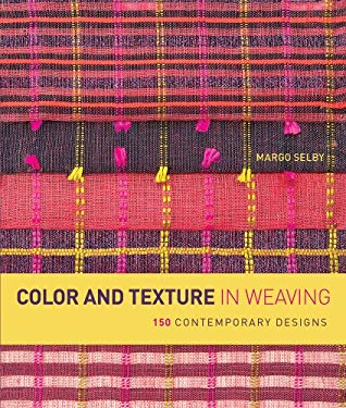 Color and Texture in Weaving: 150 Contemporary Designs 9781596683723