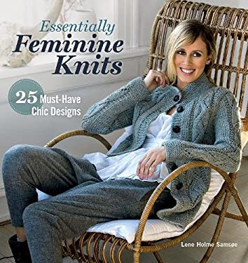 Essentially Feminine Knits: 25 Must-Have Chic Designs 9781596687844