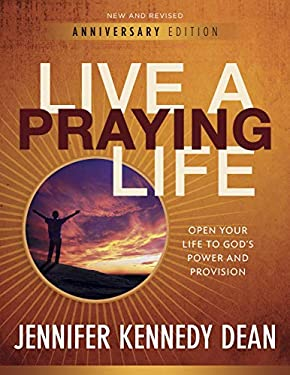 Live a Praying Life: Open Your Life to God's Power and Provision 9781596692916