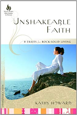Unshakeable Faith: 8 Traits for Rock-Solid Living 9781596692978