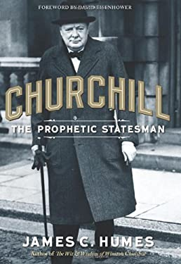 Churchill: The Prophetic Statesman 9781596987753