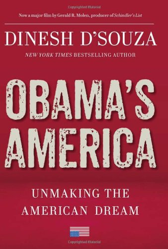 Obama's America: Unmaking the American Dream 9781596987784