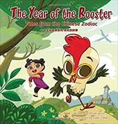 The Year of the Rooster: Tales from the Chinese Zodiac 23731129