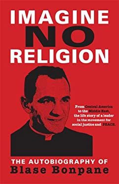 Imagine No Religion: The Autobiography of Blase Bonpane 9781597096706