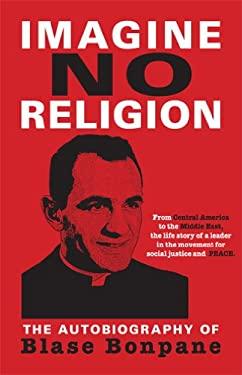 Imagine No Religion: The Autobiography of Blase Bonpane