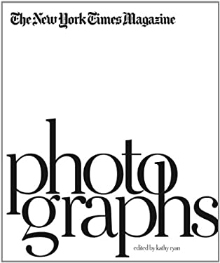 The New York Times Magazine Photographs 9781597111461
