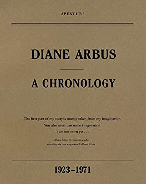 Diane Arbus: A Chronology, 1923-1971 9781597111799