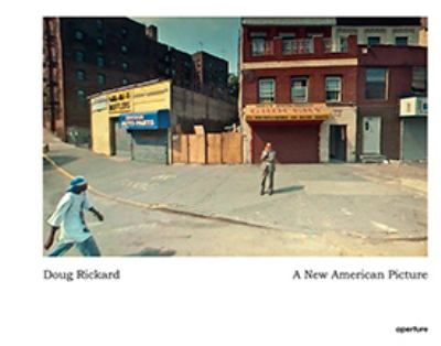 Doug Rickard: A New American Picture 9781597112192
