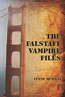 The Falstaff Vampire Files 9781597190381