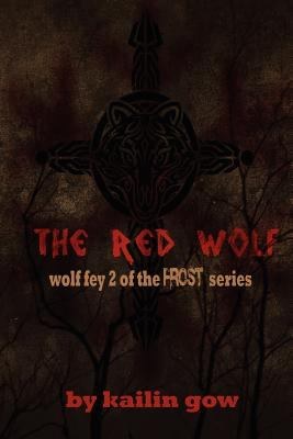 The Red Wolf (the Wolf Fey #2) 9781597487894