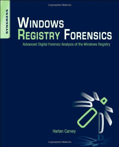 Windows Registry Forensics: Advanced Digital Forensic Analysis of the Windows Registry [With CDROM] 9781597495806