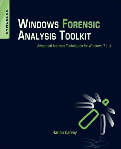 Windows Forensic Analysis Toolkit: Advanced Analysis Techniques for Windows 7 9781597497275