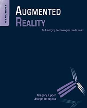 Augmented Reality: An Emerging Technologies Guide to AR 9781597497336