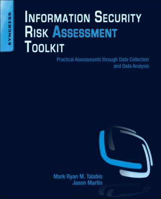 Information Security Risk Assessment Toolkit: Practical Assessments Through Data Collection and Data Analysis 9781597497350