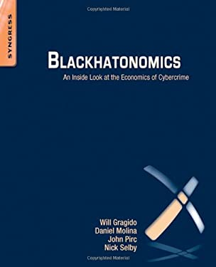 Blackhatonomics: An Inside Look at the Economics of Cybercrime 9781597497404