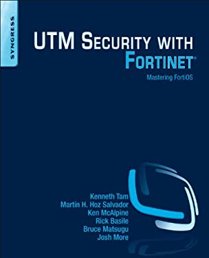 Utm Security with Fortinet: Mastering Fortios 9781597497473