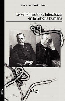 Las Enfermedades Infecciosas En La Historia Humana 9781597546454