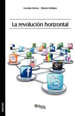 La Revolucion Horizontal 9781597547529