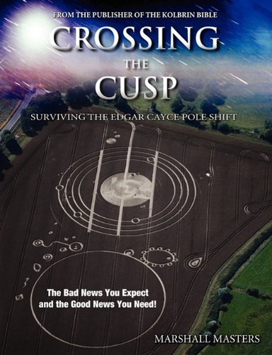 Crossing the Cusp: Surviving the Edgar Cayce Pole Shift 9781597721806