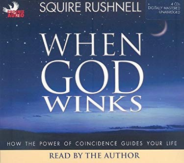 When God Winks: How the Power of Coincidence Guides Your Life 9781597771023
