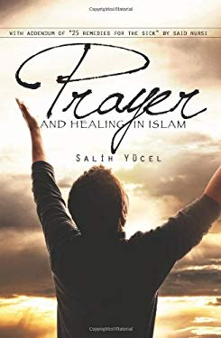 Prayer and Healing in Islam 9781597842426