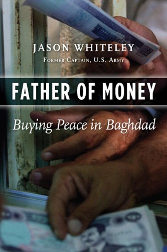 Father of Money: Buying Peace in Baghdad 9781597975445