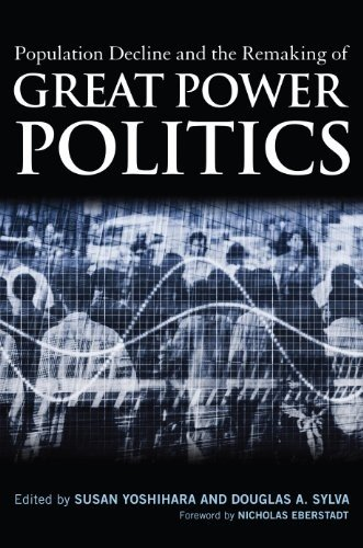 Population Decline and the Remaking of Great Power Politics 9781597975506