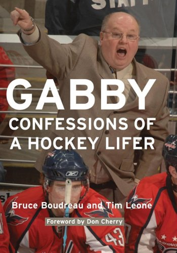 Gabby: Confessions of a Hockey Lifer 9781597976626