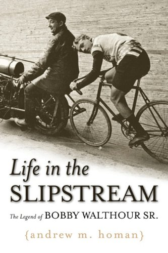Life in the Slipstream: The Legend of Bobby Walthour Sr. 9781597976855