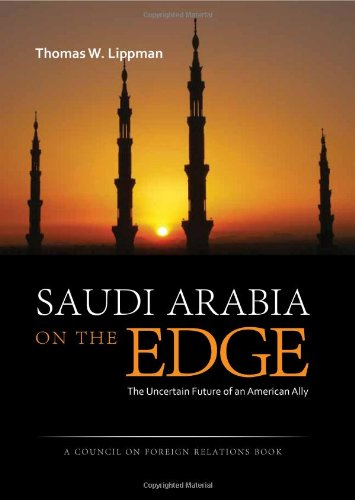 Saudi Arabia on the Edge: The Uncertain Future of an American Ally 9781597976886