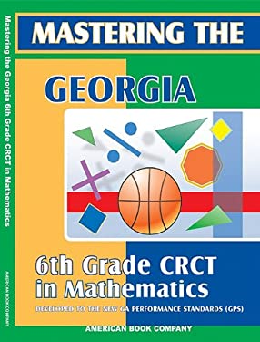 Mastering the Georgia 6th Grade CRCT in Mathematics 9781598070071
