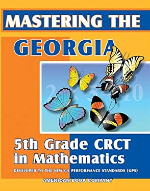 Mastering the Georgia 5th Grade CRCT in Mathematics 9781598070217