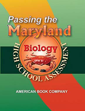 Passing the Maryland Biology High School Assessment 9781598070583
