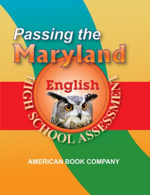 Passing the Maryland High School Assessment in English: Developed to the Current Core Learning Goals 9781598070590