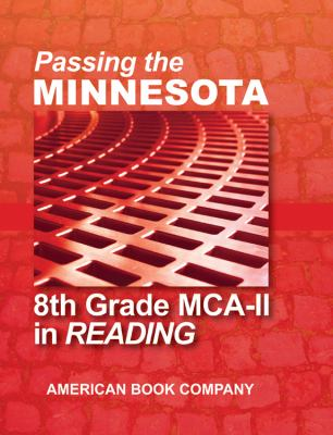 Passing the Minnesota 8th Grade MCA-II in Reading 9781598070644