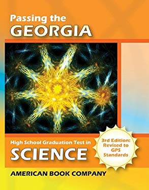 Passing the Georgia High School Graduation Test in Science: Written to GPS Standards 9781598071375